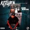 KITCHEN- KAM NEWTON_ PROD BY: JUICE 808