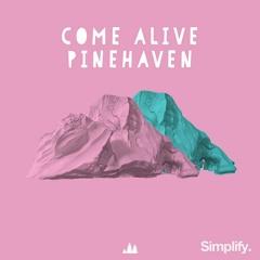 PineHaven - Come Alive