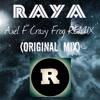 RAYA - Axel F Crazy Frog REMIX (ORIGINAL MIX)