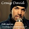 Fill Me In (Soulboss Soulbounce Remix) - Craig David