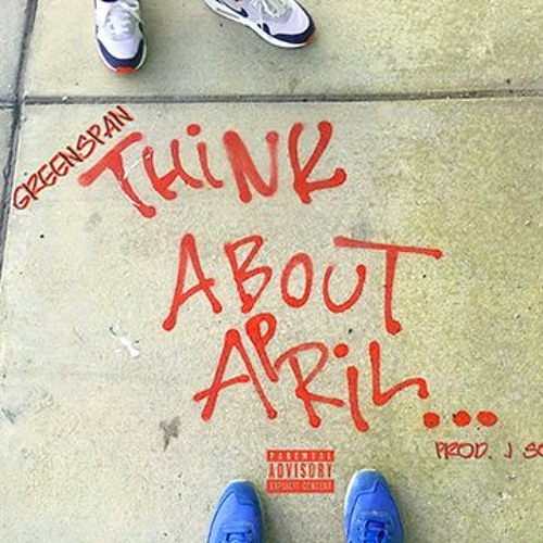 Think About April (Prod. J Soul)