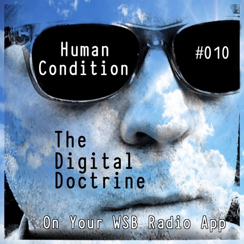 The Digital Doctrine #010 - Human Condition