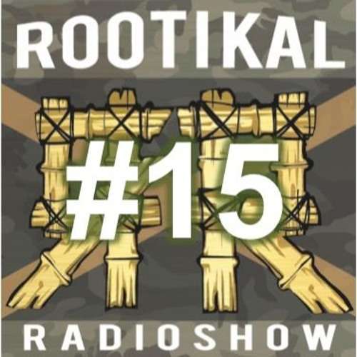 Rootikal Radioshow #15 - 10 May 2016