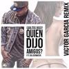 Download Carlitos Rossy Ft. Gloower - Quien Dijo Amigos (Victor Garcia Remix) Mp3