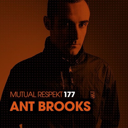 Mutual Respekt 177 with Ant Brooks