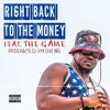 Right Back To The Money Feat. The Game