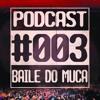 PODCAST #003 - BAILE DO MUCA ACELERADO (DJMAISPATTO) mp3