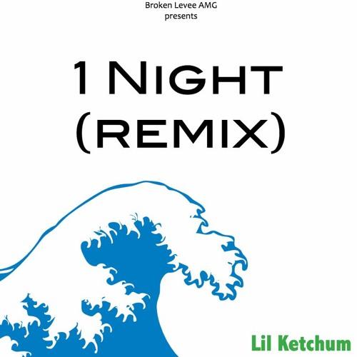 Knox Ketchum - 1 Night (Remix)