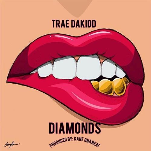 Traedakidd Trae DaKidd Dimonds(Prod. By Kane' OnaBeat) soundcloudhot