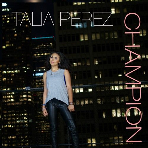 """Champion"" -Talia Perez"
