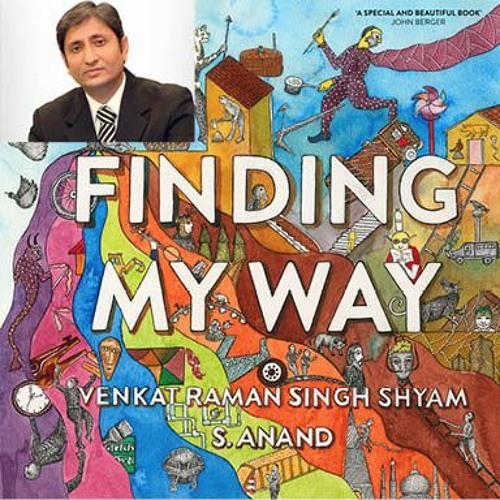 Finding My Way—Ravish Kumar speaks