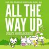 All The Way Up Remix - French Montana, Fat Joe, Remi Ma, feat Soulmedic FREE DOWNLOAD