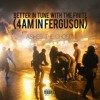 Better In Tune With The Finite (4AM In Ferguson)(@ashesthechosen)