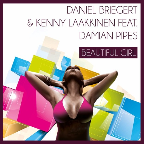 Daniel Briegert & Kenny Laakkinen feat. Damian Pipes - Beautiful Girl (Snippets)