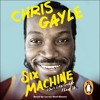 Six Machine by Chris Gayle (audiobook extract) read by Leroy Osei-Bonsu