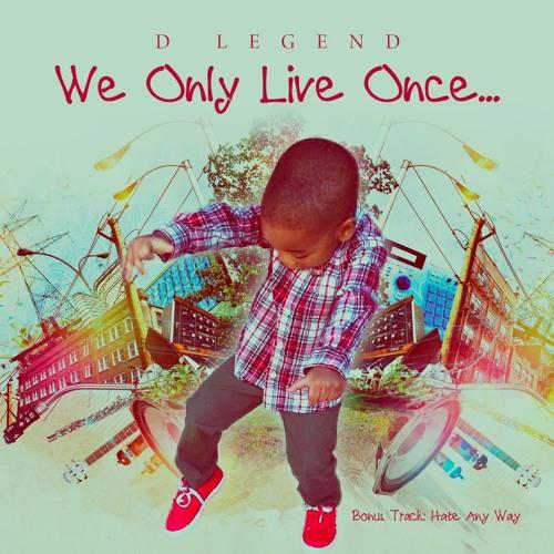 D - Legend Live Once ( Street Version)