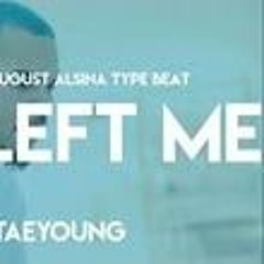 """Chris Brown x August Alsina Type Beat   """"You Left Me   Prod. By @its_taeyoung"""