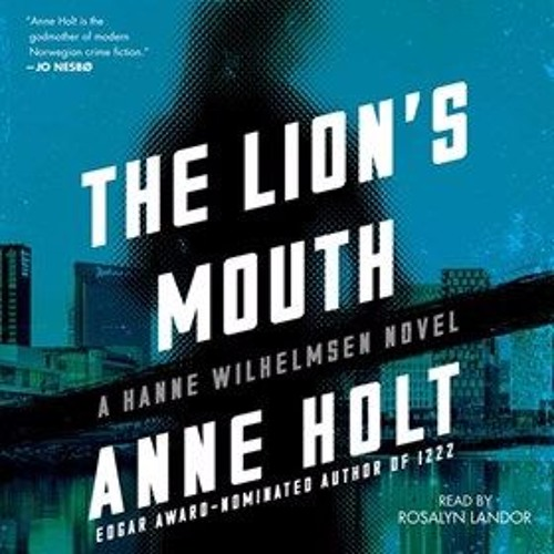 THE LION'S MOUTH By Anne Holt, Read By Rosalyn Landor