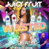 JUICY FRUIT WEDNESDAY 5.11.16 @DJPOLISHXL