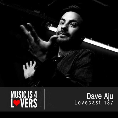 Lovecast Episode 137 - Dave Aju [Musicis4Lovers.com]