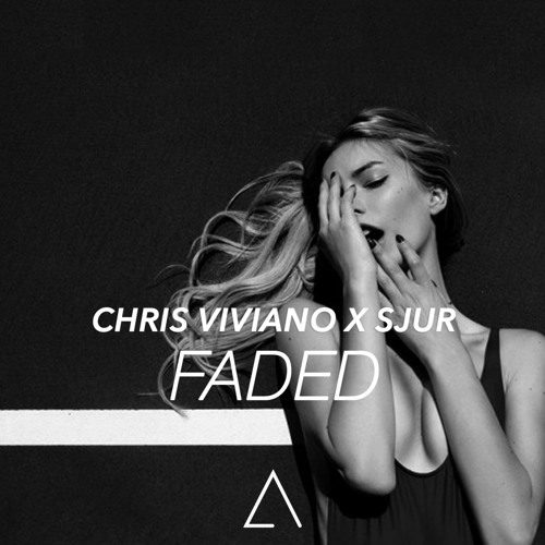 Alan Walker - Faded (Chris Viviano & SJUR Remix)