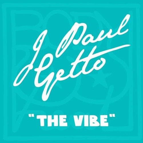 J Paul Getto - The Vibe [Body Heat] OUT NOW