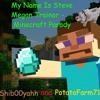 """My name is Steve"" - Minecraft Parody of Megan Trainor (Ft. PotatoFarm71)"