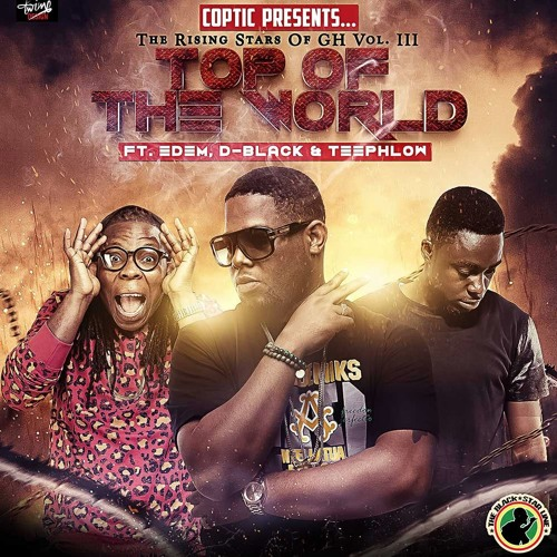 Top Of The World Ft Edem DBlack Teephlow