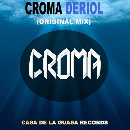 Croma - Deriol (Original Mix)
