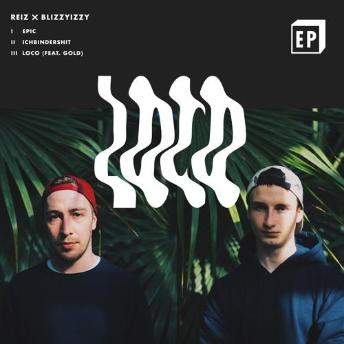 Reiz x BlizzyIzzy - Loco EP