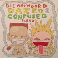 Die Antwoord - Dazed & Confused (ft. God)