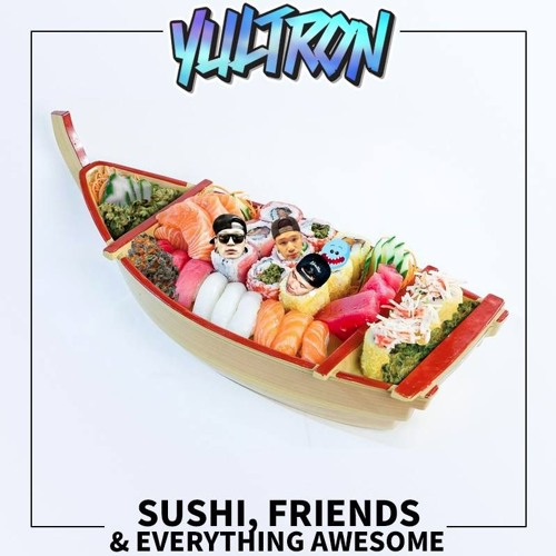 Sushi, Friends & Everything Awesome EP