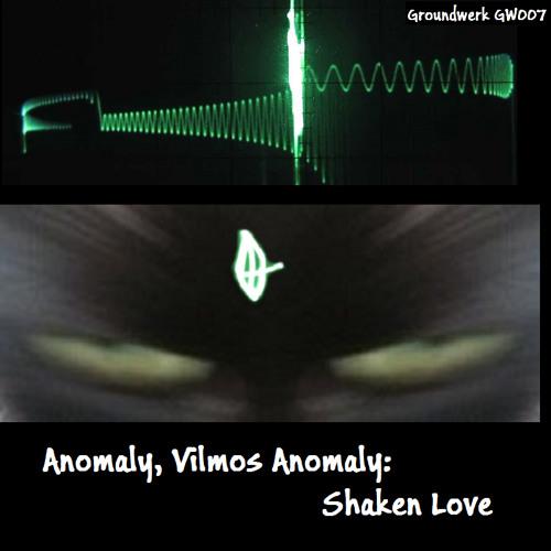 Shaken Love | Vilmos Anomaly | GW 007