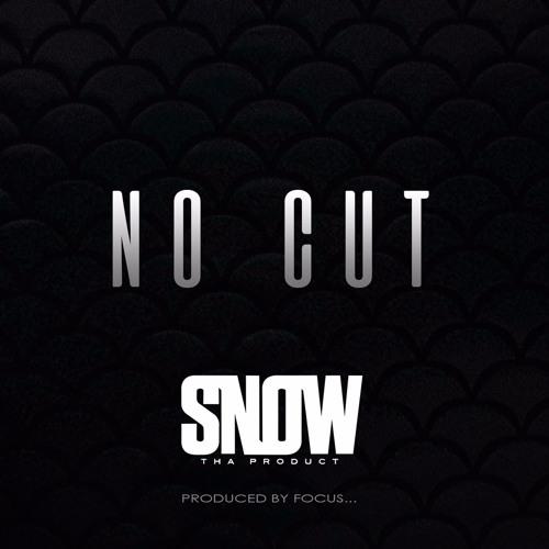 No Cut - Snow Tha Product