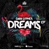 Dan Lypher, Baron Dance - Dreams (Lazy Bear Remix)[OUT NOW!]