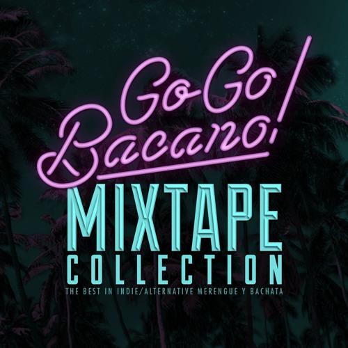 Go Go Bacano! Mixtape Collection