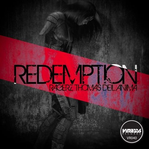 Ragerz & Thomas Deil Vs. ANIMA - Redemption (Original Mix) *Supported by  Yves V & Tom Staar*