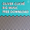 Oliver Cliché - Big Music [FREE DOWNLOAD]