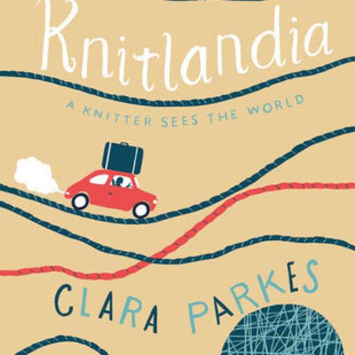 Knitlandia by Clara Parkes, read by Clara Parkes