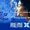 Tu Jo Hain Cover Song by peuly cover mp
