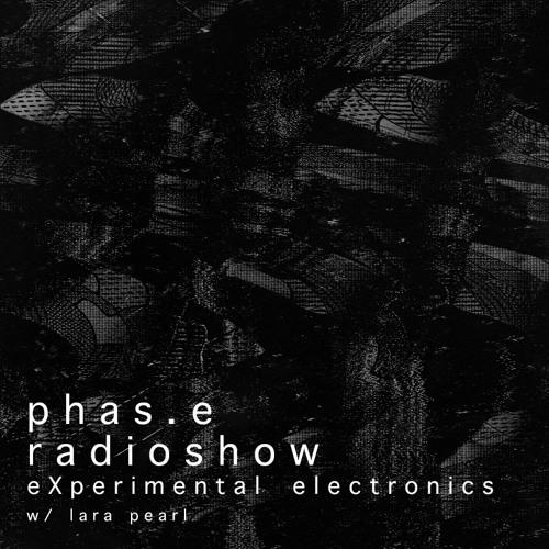 Phas.e Platform Radio Show - E003 - Experimental Electronics