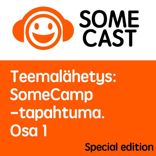 Teemalähetys: SomeCamp 2016 osa 1