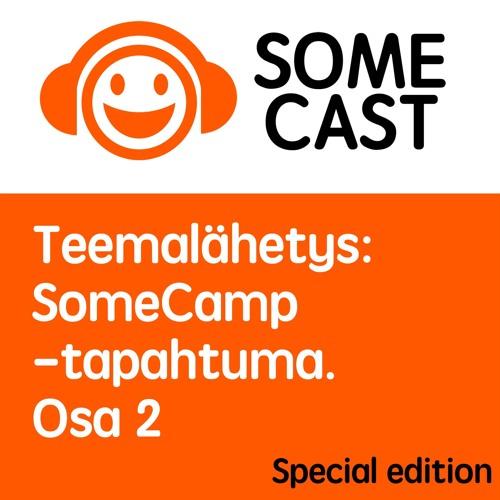 Teemalähetys: SomeCamp 2016 osa 2