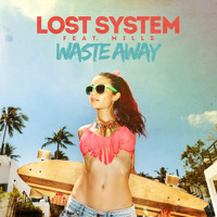 Lost System - Waste Away (Ft. Mills)