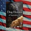 Dog Heroes of September 11th: A Tribute to America s Search and Rescue Dogs  download pdf