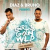 Girls Goin Wild 8 The Journey By Diaz And Bruno Mp3