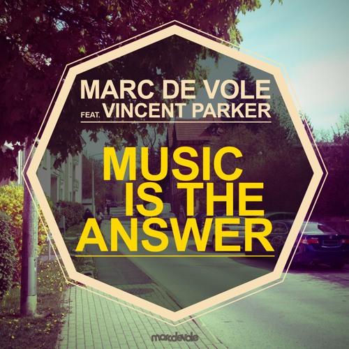 Marc de Vole feat. Vincent Parker - Music Is The Answer [FREE DOWNLOAD]