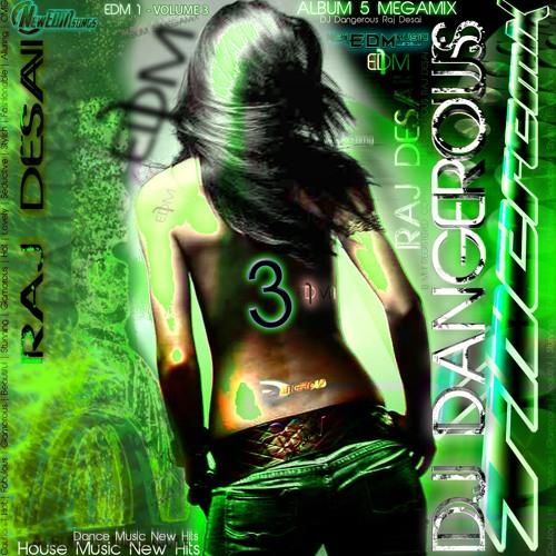 Best New House Music 2016 || Best New Dance Music 2016 ||| EDM 1 Volume 3 By DJ Dangerous Raj Desai