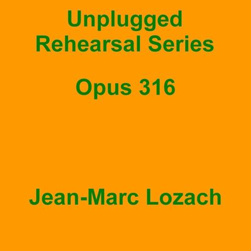 Unplugged Rehearsal Series Opus 316