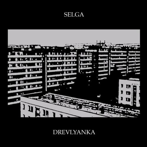 Selga - Drevlyanka